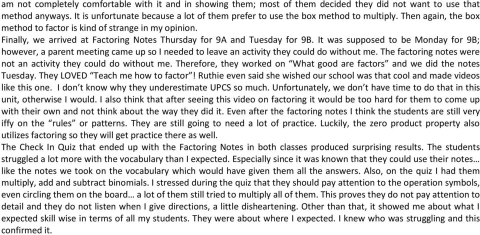 Finally, we arrived at Factoring Notes Thursday for 9A and Tuesday for 9B.