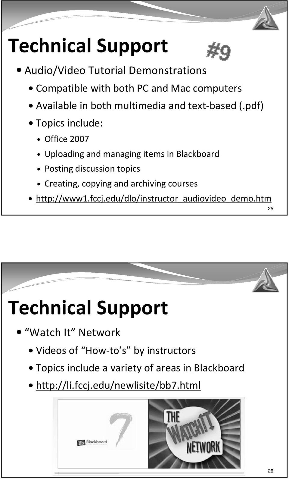 pdf) Topics include: Office 2007 Uploading and managing items in Blackboard Posting discussion topics Creating, copying and
