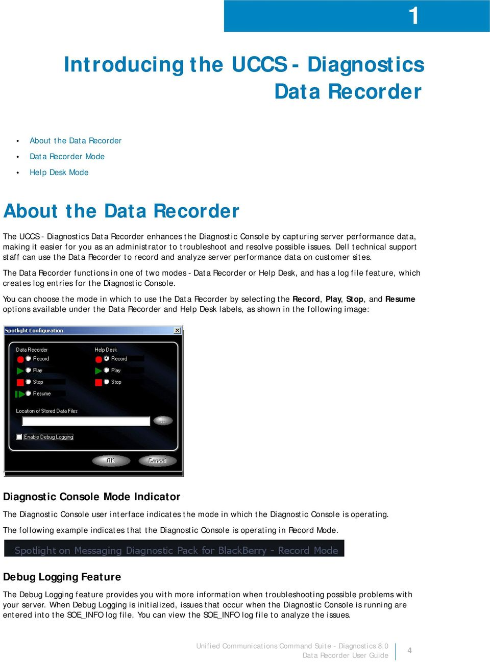 Dell technical support staff can use the Data Recorder to record and analyze server performance data on customer sites.