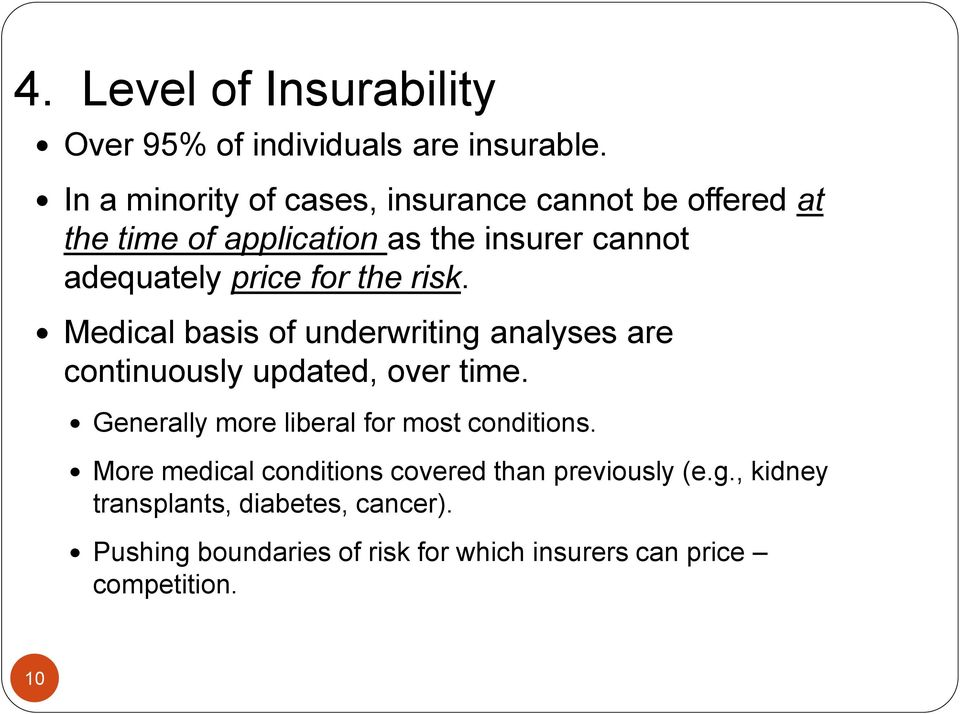 for the risk. Medical basis of underwriting analyses are continuously updated, over time.