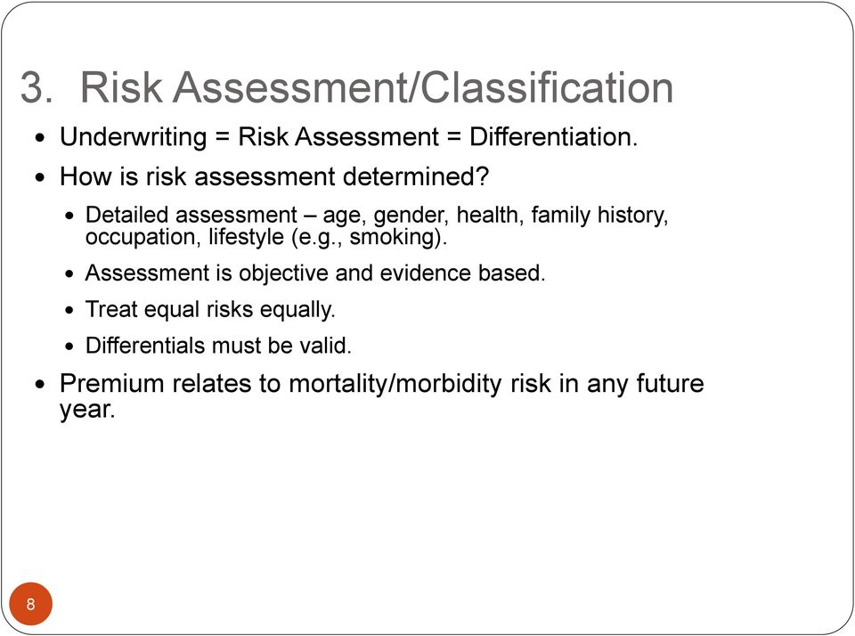 Detailed assessment age, gender, health, family history, occupation, lifestyle (e.g., smoking).