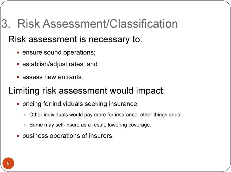 Limiting risk assessment would impact: pricing for individuals seeking insurance.