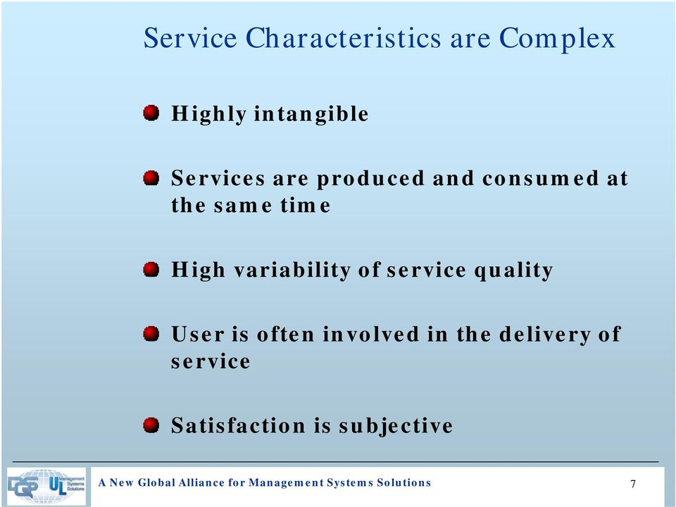 quality User is often involved in the delivery of service