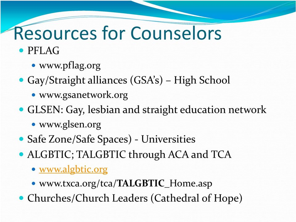 org GLSEN: Gay, lesbian and straight education network www.glsen.
