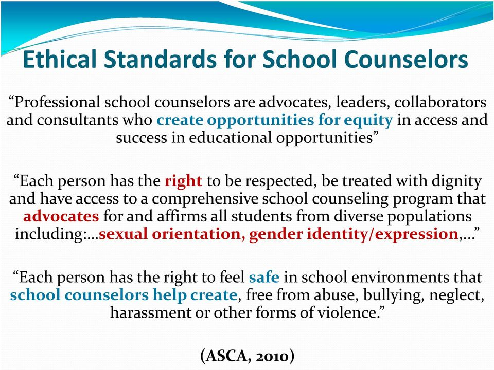 counseling program that advocatesfor and affirms all students from diverse populations including: sexual orientation, gender identity/expression,.