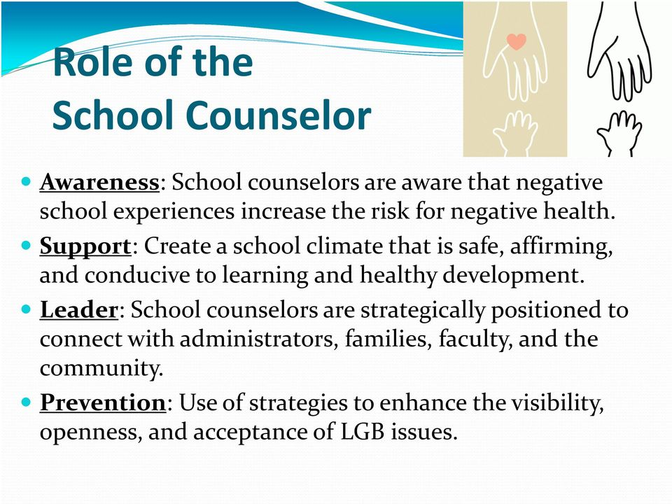 Support: Create a school climate that is safe, affirming, and conducive to learning and healthy development.