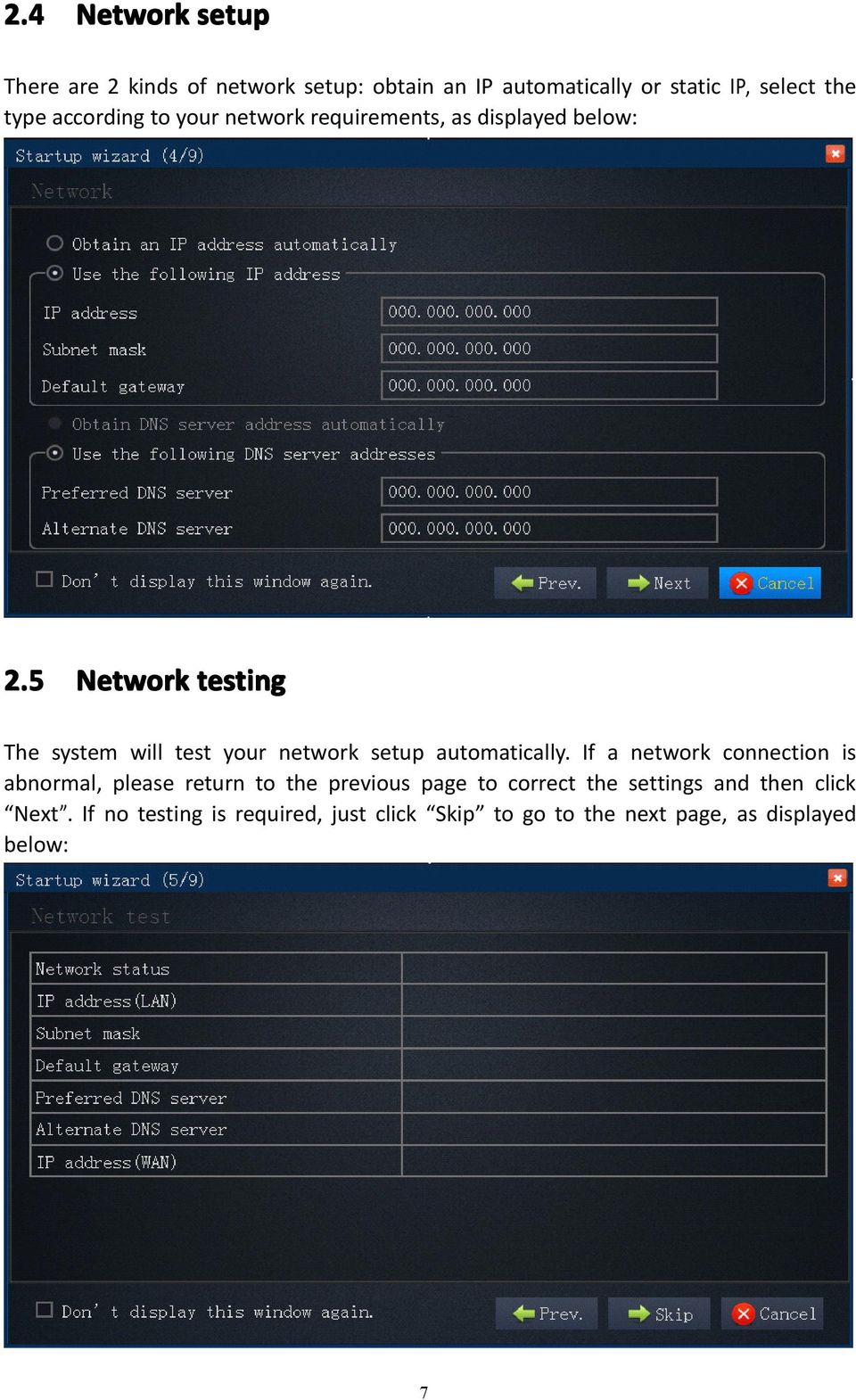 5 Network testing The system will test your network setup automatically.