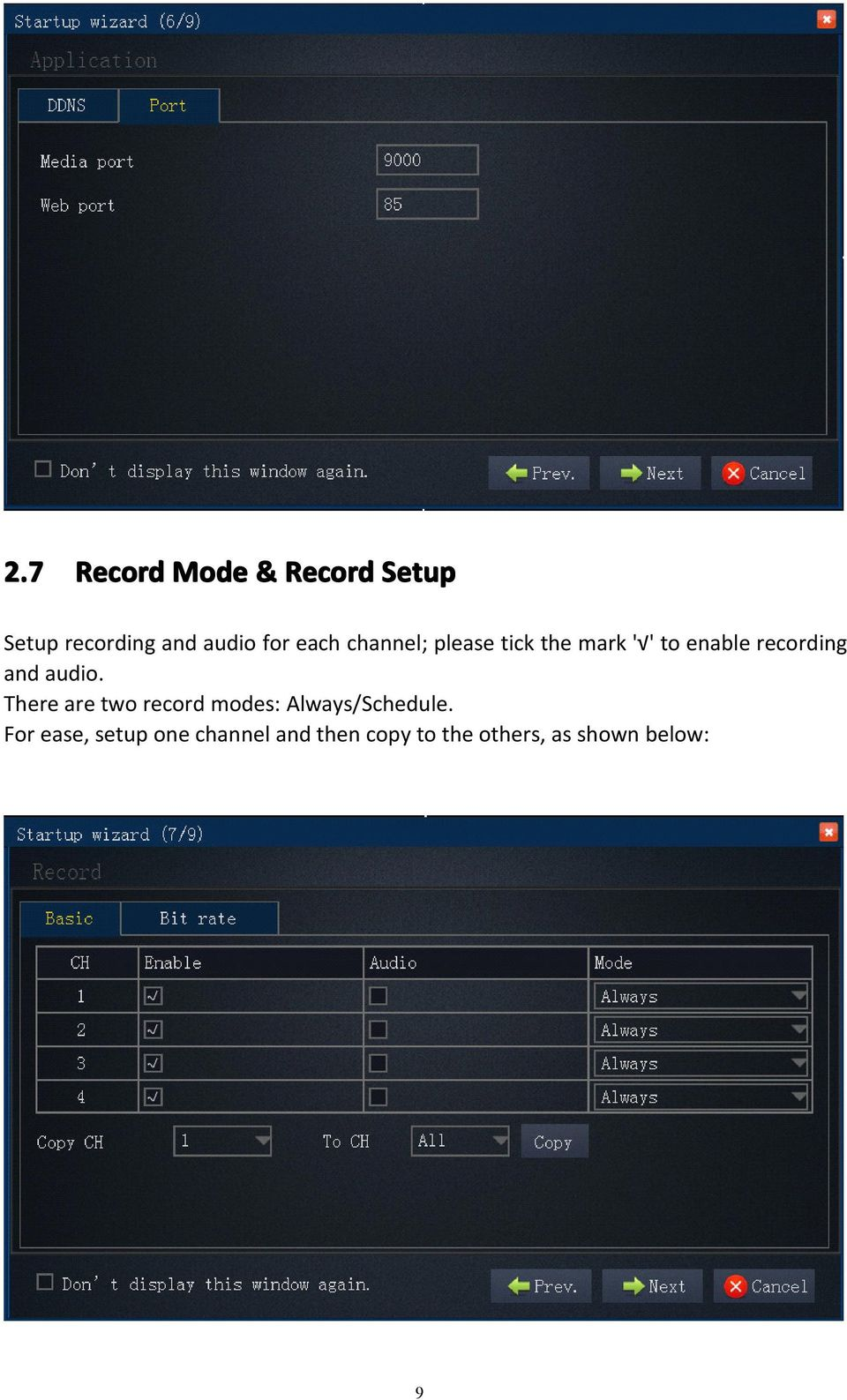 audio. There are two record modes: Always/Schedule.