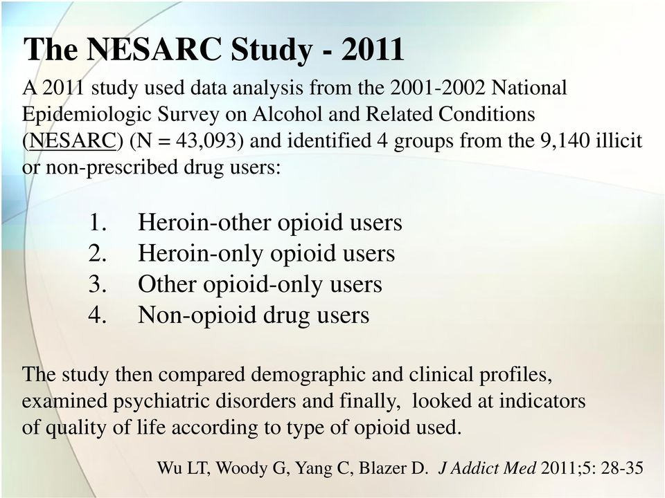 Heroin-only opioid users 3. Other opioid-only users 4.