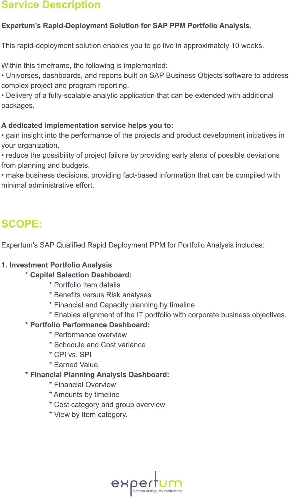 Delivery of a fully-scalable analytic application that can be extended with additional packages.