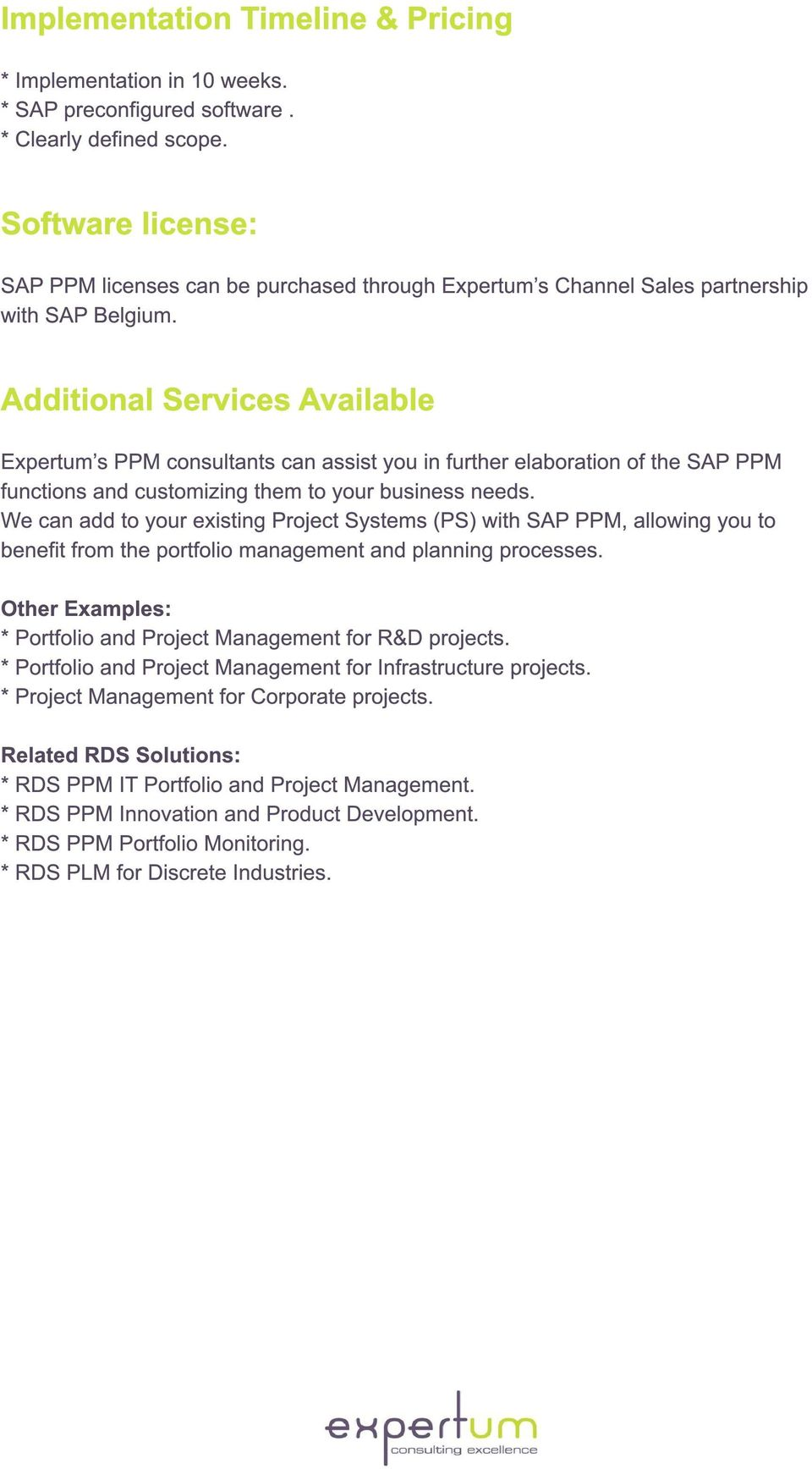 Additional Services Available Expertum s PPM consultants can assist you in further elaboration of the SAP PPM functions and customizing them to your business needs.