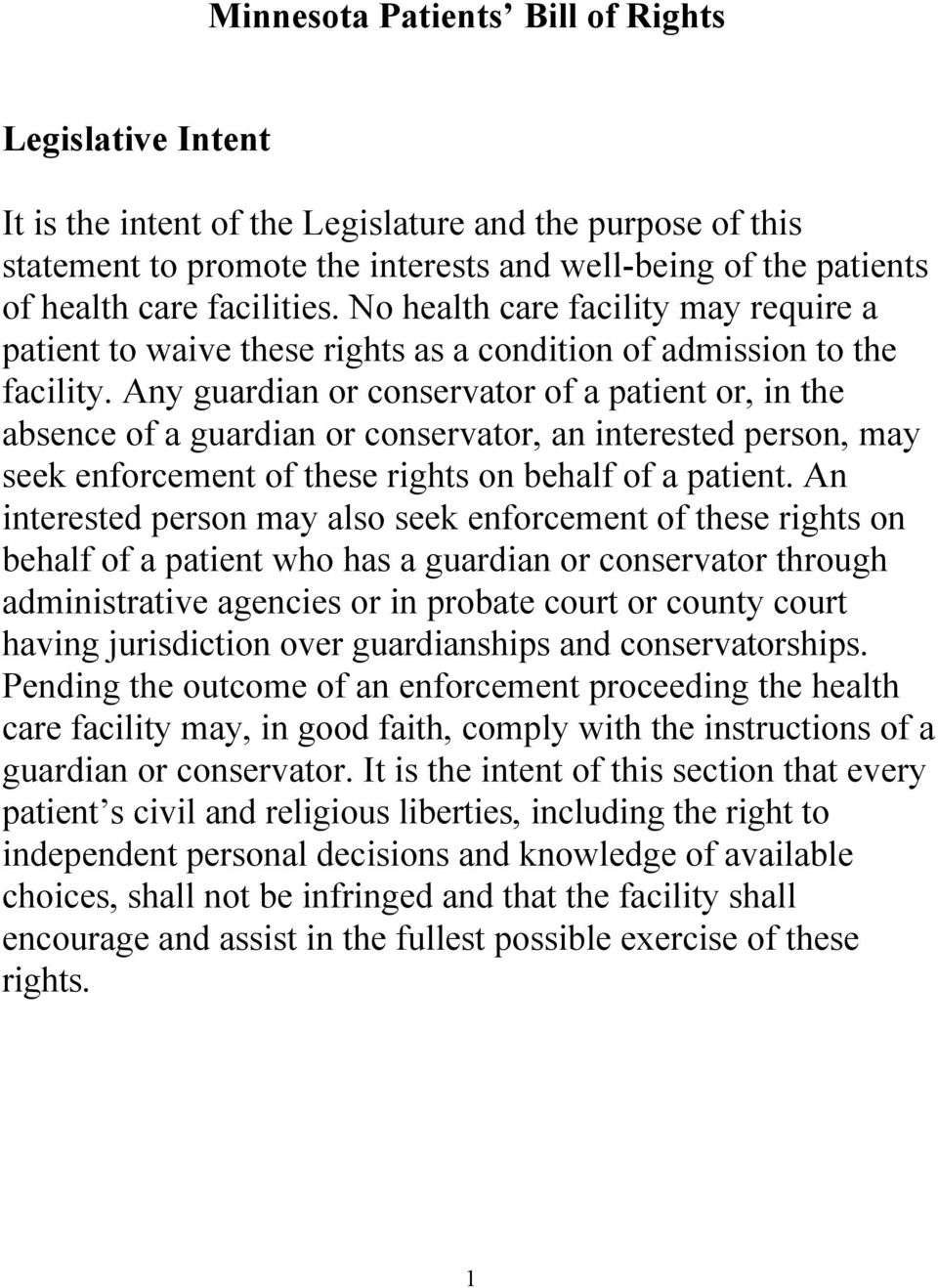 Any guardian or conservator of a patient or, in the absence of a guardian or conservator, an interested person, may seek enforcement of these rights on behalf of a patient.