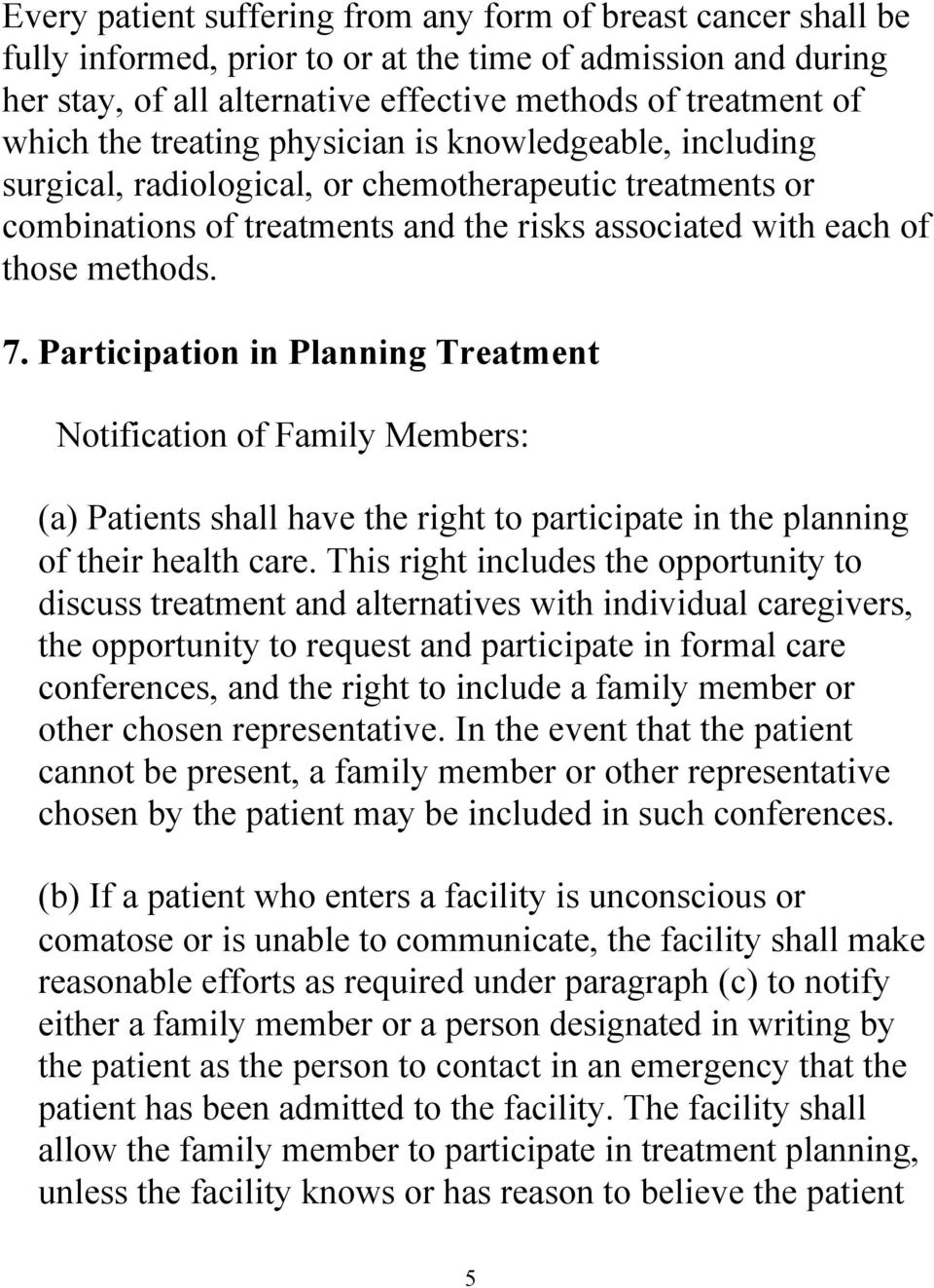 Participation in Planning Treatment Notification of Family Members: (a) Patients shall have the right to participate in the planning of their health care.