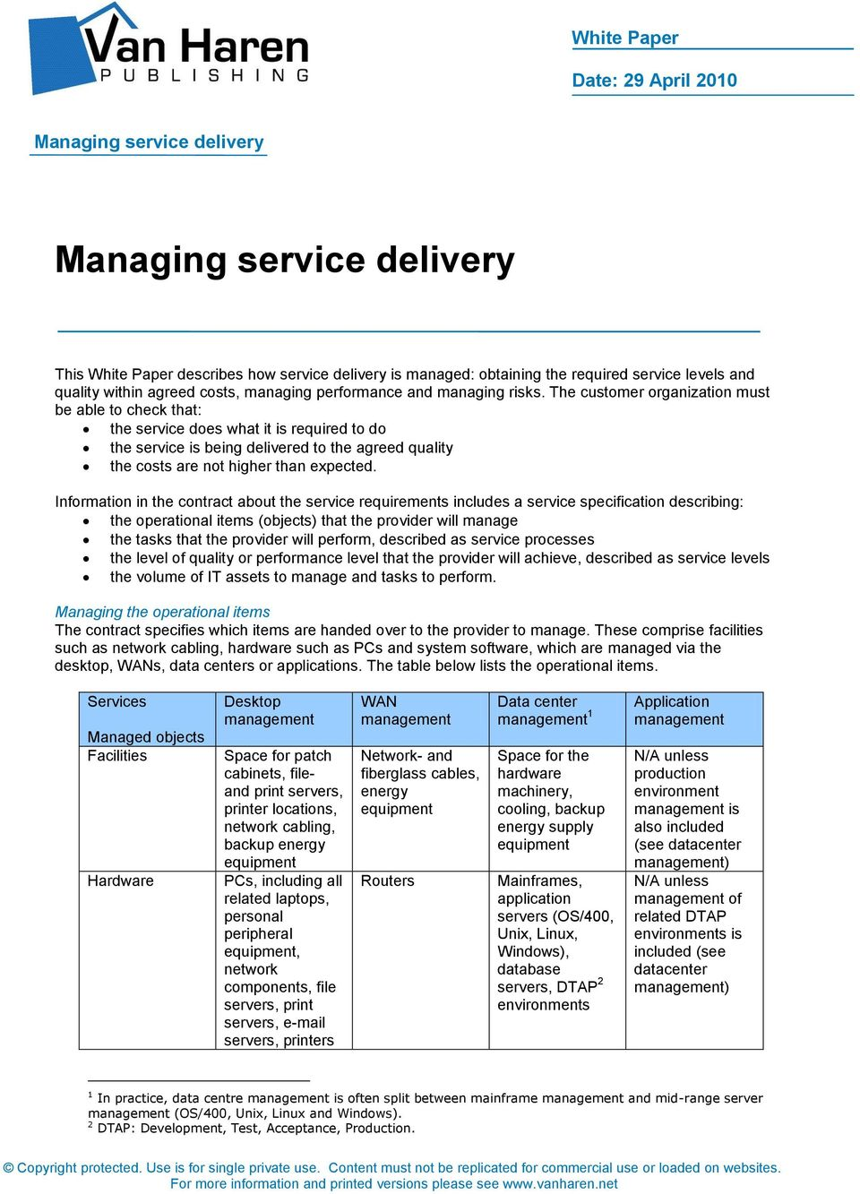 Information in the contract about the service requirements includes a service specification describing: the operational items (objects) that the provider will manage the tasks that the provider will