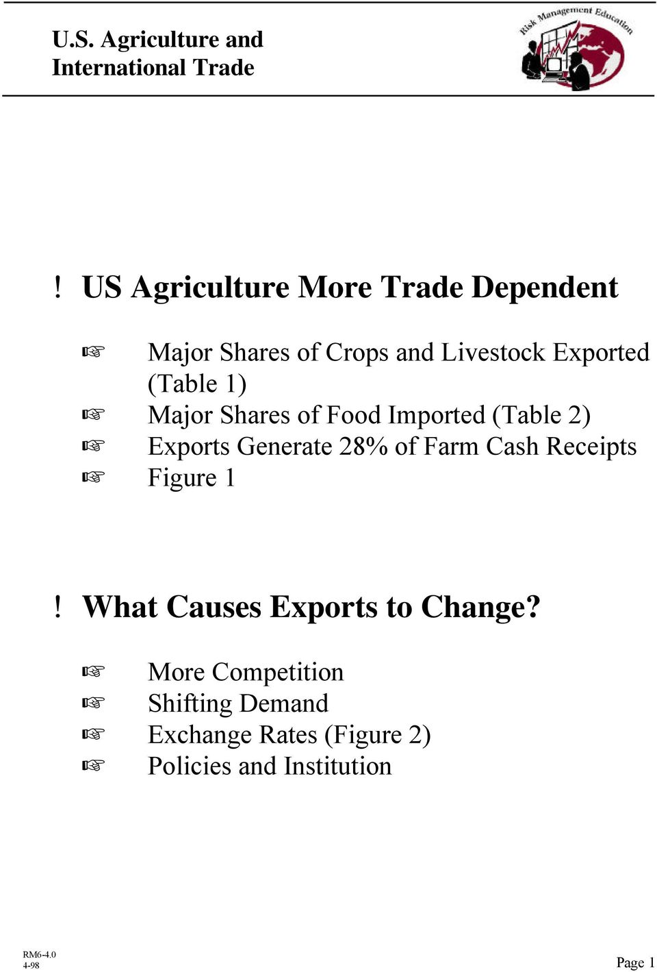 28% of Farm Cash Receipts Figure 1! What Causes Exports to Change?