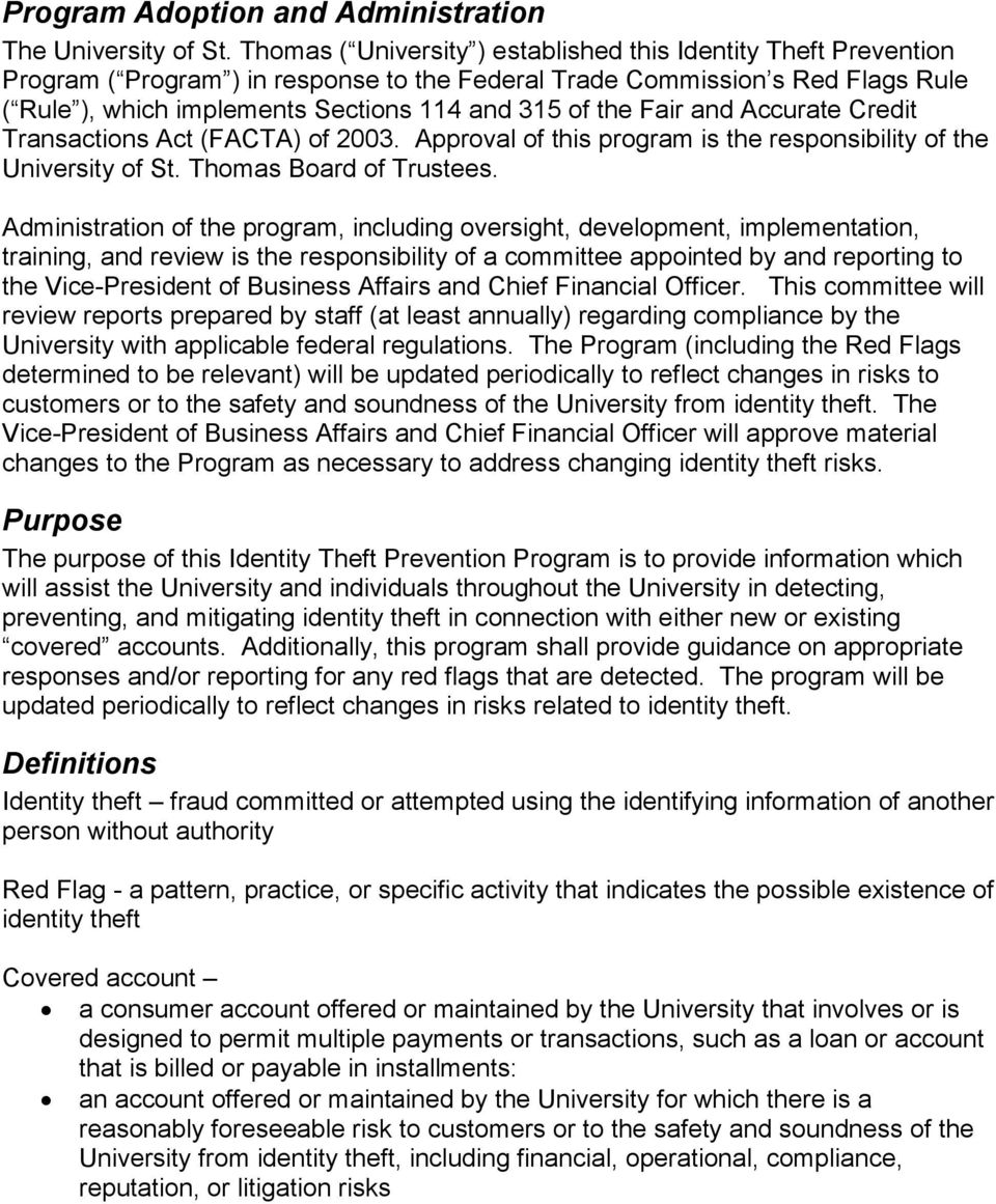 the Fair and Accurate Credit Transactions Act (FACTA) of 2003. Approval of this program is the responsibility of the University of St. Thomas Board of Trustees.