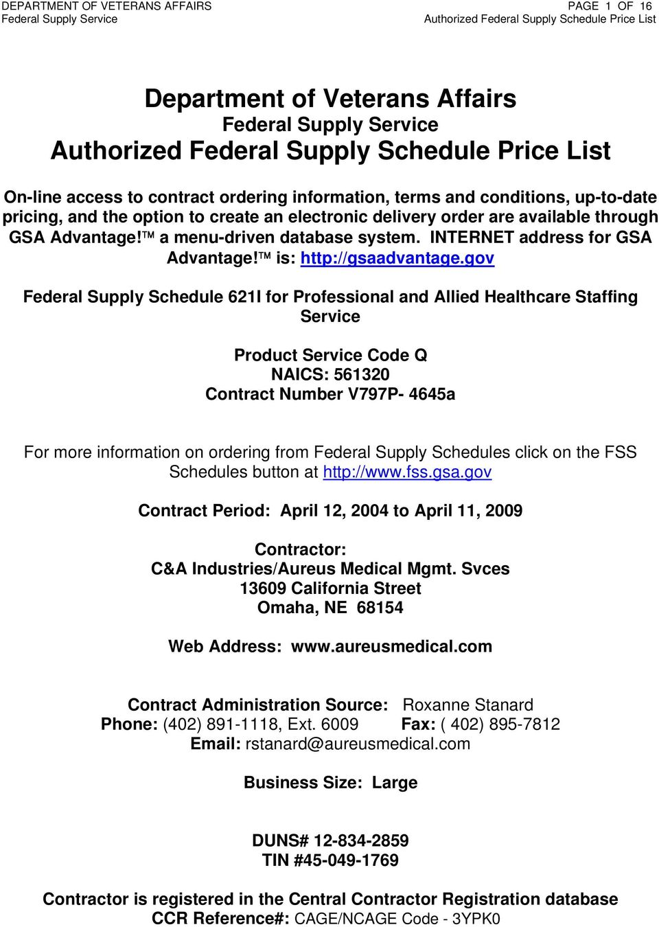 gov Federal Supply Schedule 621I for Professional and Allied Healthcare Staffing Service Product Service Code Q NAICS: 561320 Contract Number V797P- 4645a For more information on ordering from