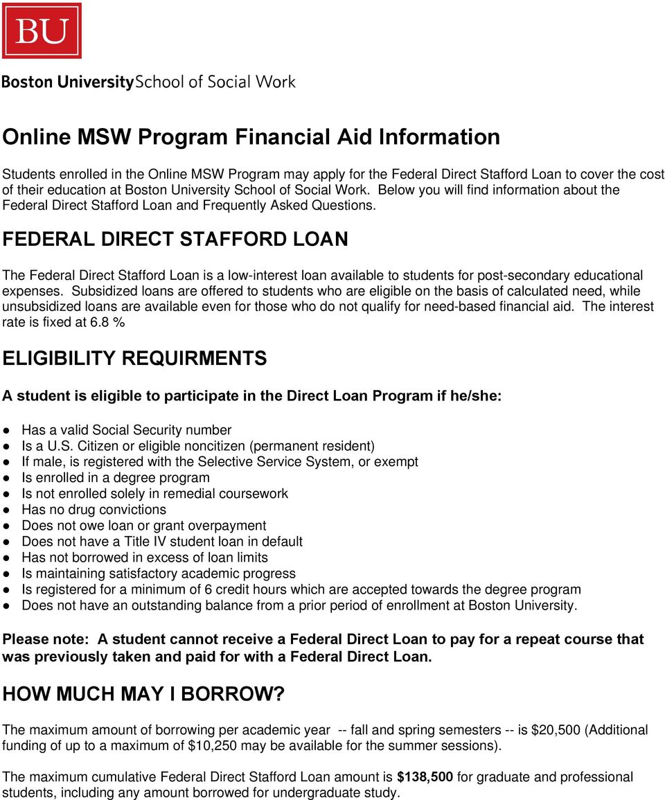 FEDERAL DIRECT STAFFORD LOAN The Federal Direct Stafford Loan is a low-interest loan available to students for post-secondary educational expenses.