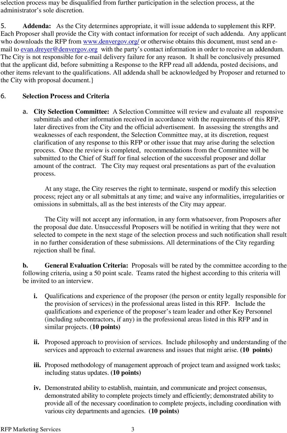 Any applicant who downloads the RFP from www.denvergov.org/ or otherwise obtains this document, must send an e- mail to evan.dreyer@denvergov.
