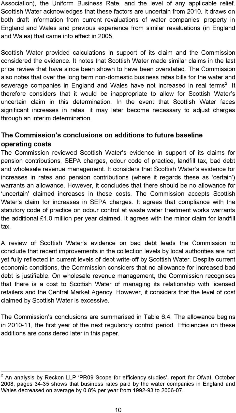 effect in 2005. Scottish Water provided calculations in support of its claim and the Commission considered the evidence.