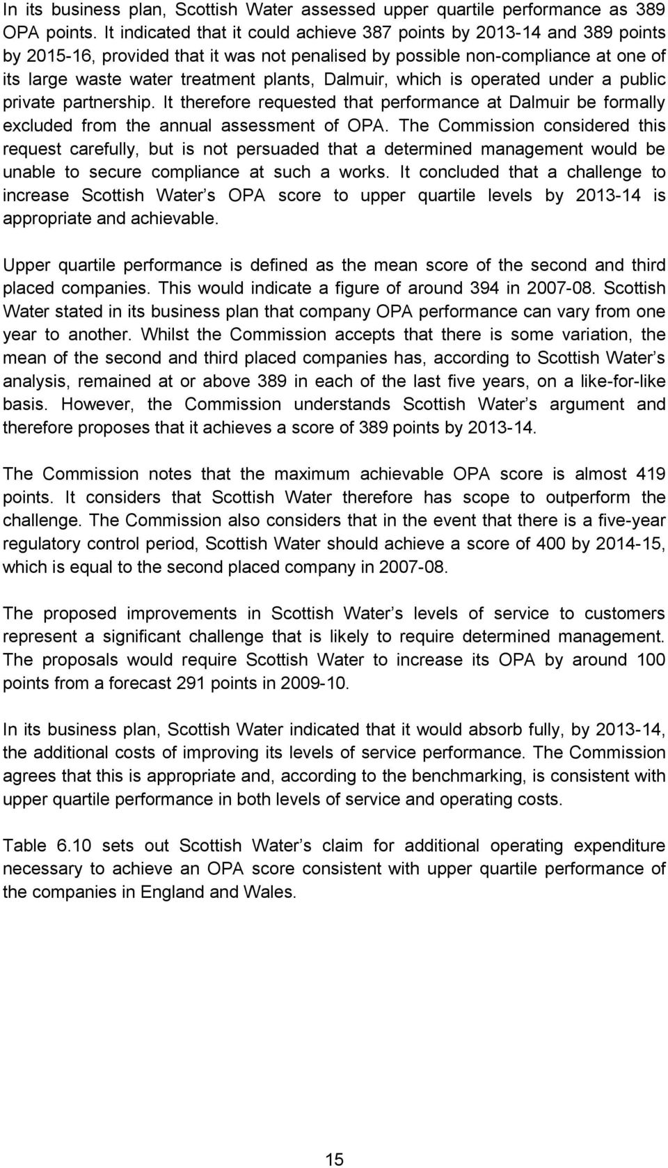 Dalmuir, which is operated under a public private partnership. It therefore requested that performance at Dalmuir be formally excluded from the annual assessment of OPA.