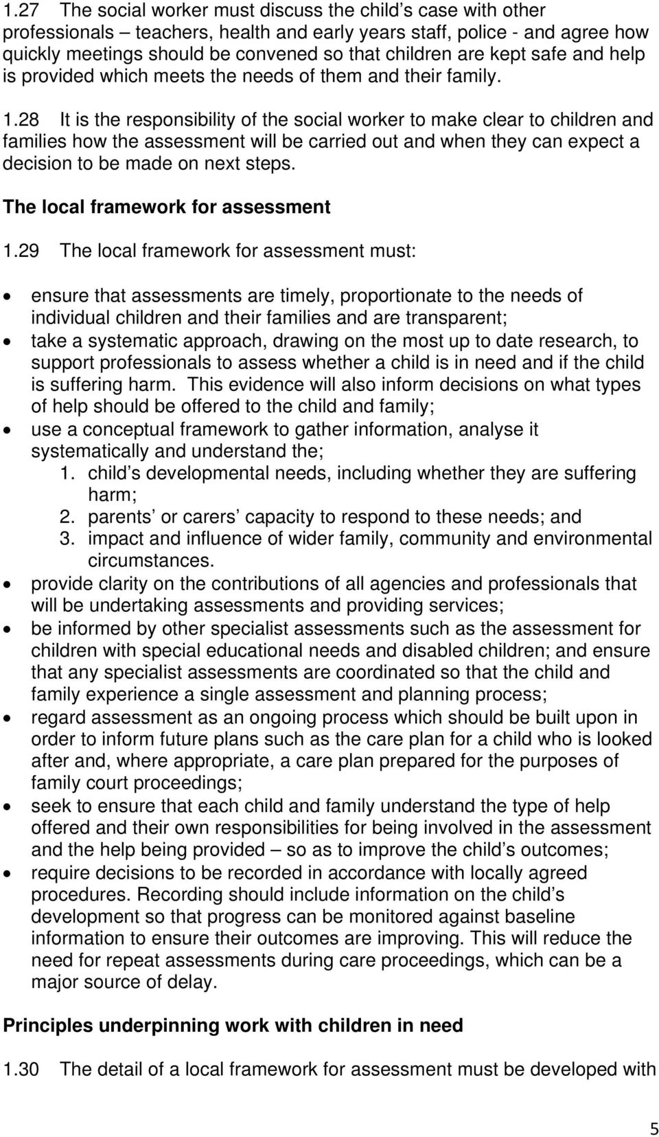 28 It is the responsibility of the social worker to make clear to children and families how the assessment will be carried out and when they can expect a decision to be made on next steps.