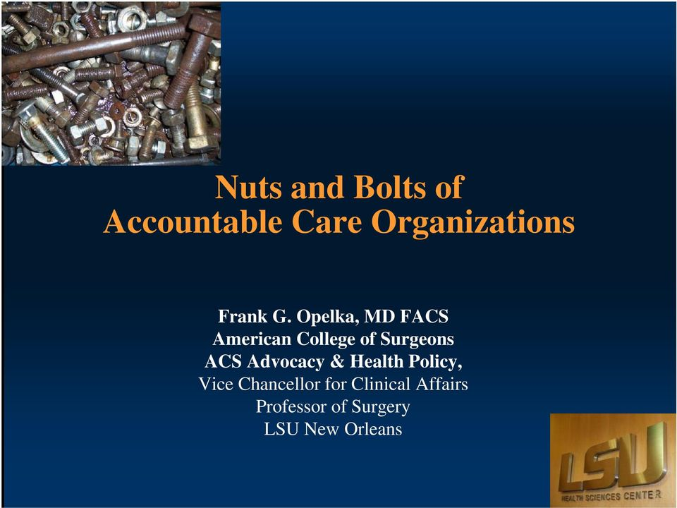 Opelka, MD FACS American College of Surgeons ACS