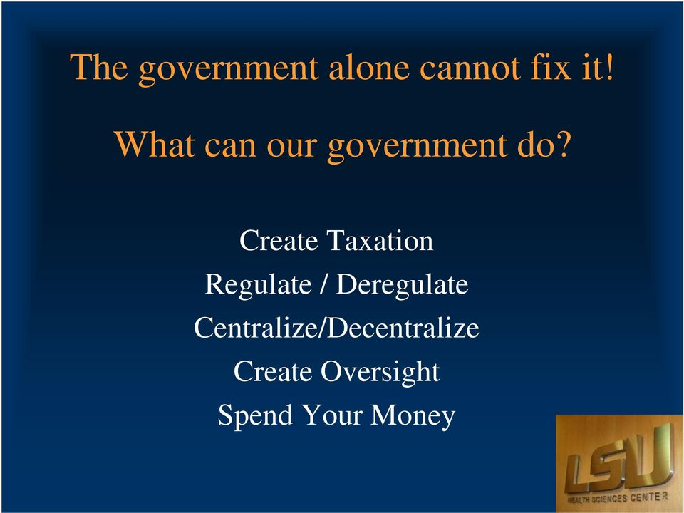 Create Taxation Regulate / Deregulate