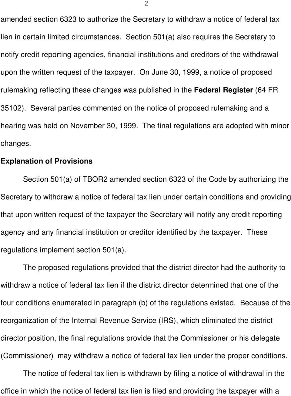 On June 30, 1999, a notice of proposed rulemaking reflecting these changes was published in the Federal Register (64 FR 35102).