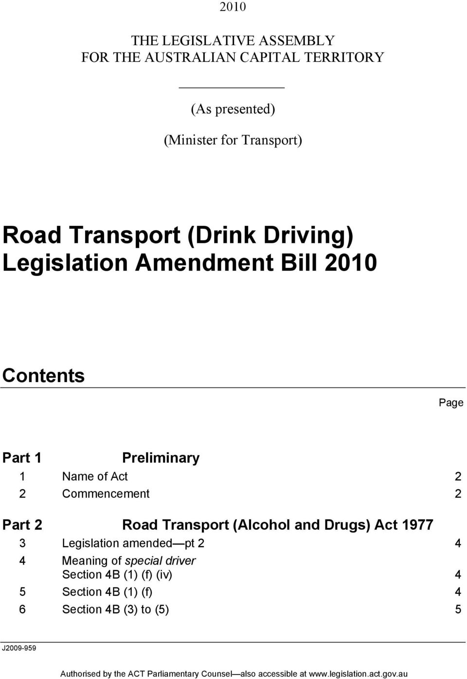 Preliminary Name of Act Commencement Part Road Transport (Alcohol and Drugs) Act Legislation