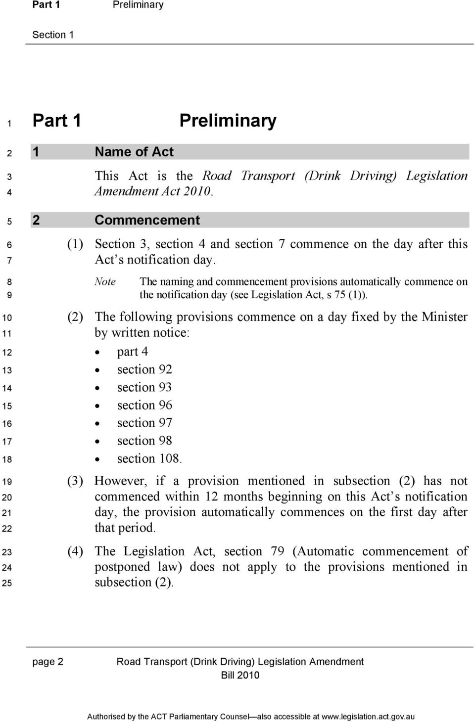 Note The naming and commencement provisions automatically commence on the notification day (see Legislation Act, s ()).