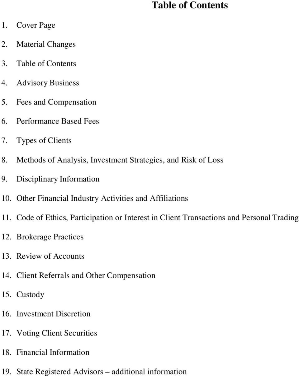 Other Financial Industry Activities and Affiliations 11. Code of Ethics, Participation or Interest in Client Transactions and Personal Trading 12.