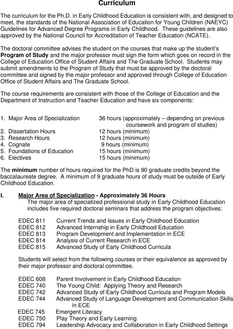 Early Childhood. These guidelines are also approved by the National Council for Accreditation of Teacher Education (NCATE).