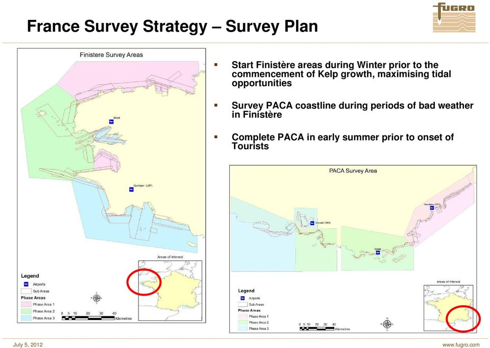 opportunities Survey PACA coastline during periods of bad weather