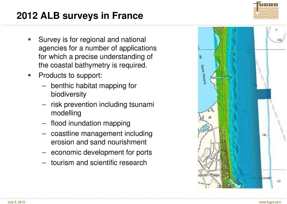 Products to support: benthic habitat mapping for biodiversity risk prevention including tsunami modelling