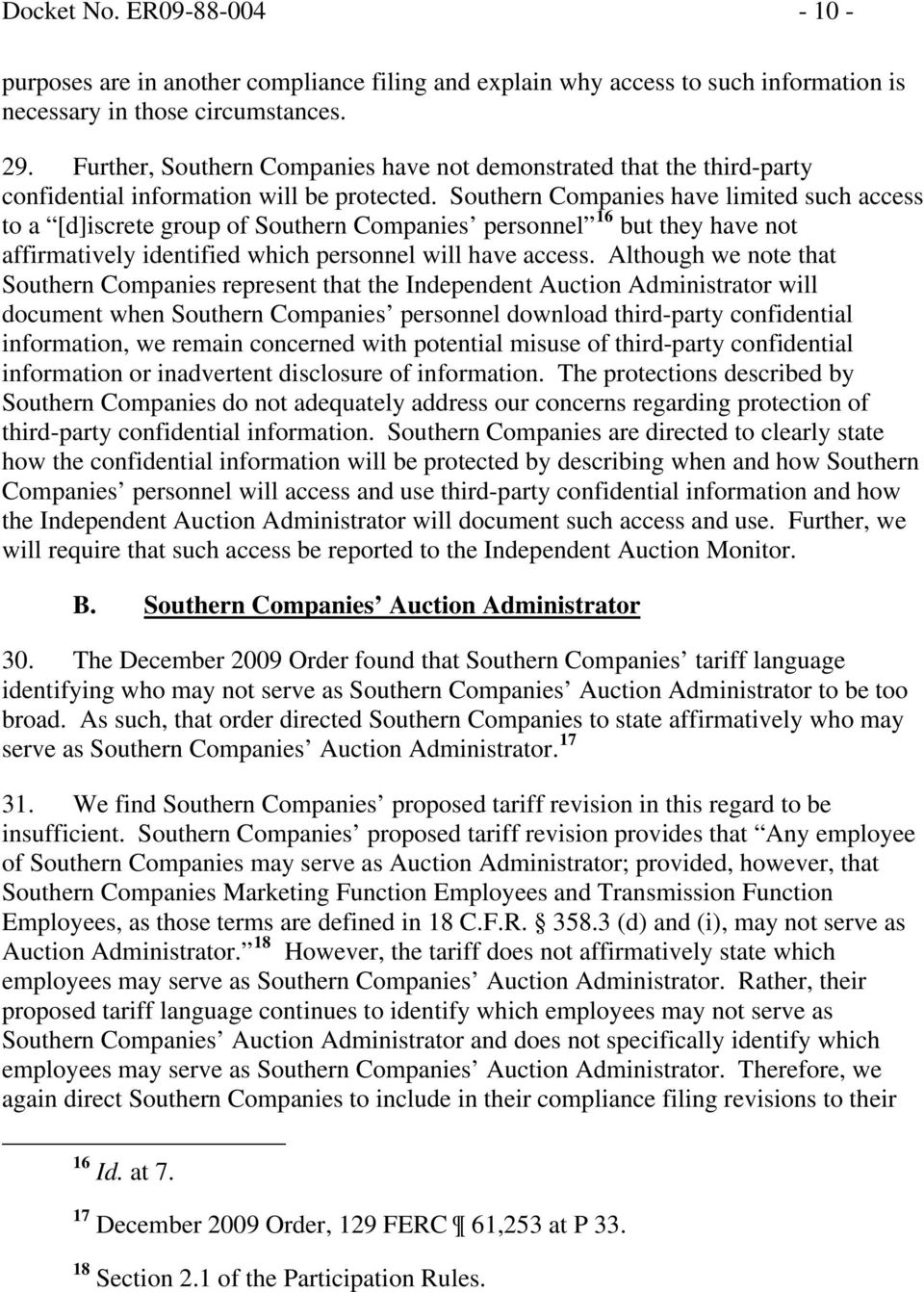 Southern Companies have limited such access to a [d]iscrete group of Southern Companies personnel 16 but they have not affirmatively identified which personnel will have access.