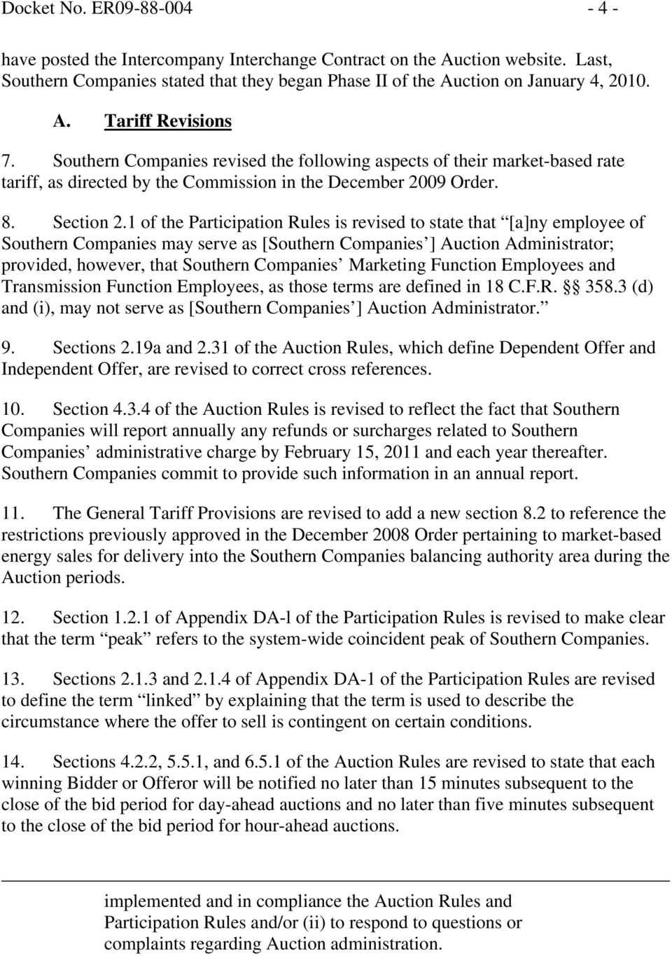 1 of the Participation Rules is revised to state that [a]ny employee of Southern Companies may serve as [Southern Companies ] Auction Administrator; provided, however, that Southern Companies