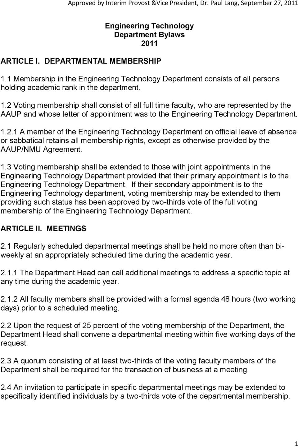 2 Voting membership shall consist of all full time faculty, who are represented by the AAUP and whose letter of appointment was to the Engineering Technology Department. 1.2.1 A member of the Engineering Technology Department on official leave of absence or sabbatical retains all membership rights, except as otherwise provided by the AAUP/NMU Agreement.