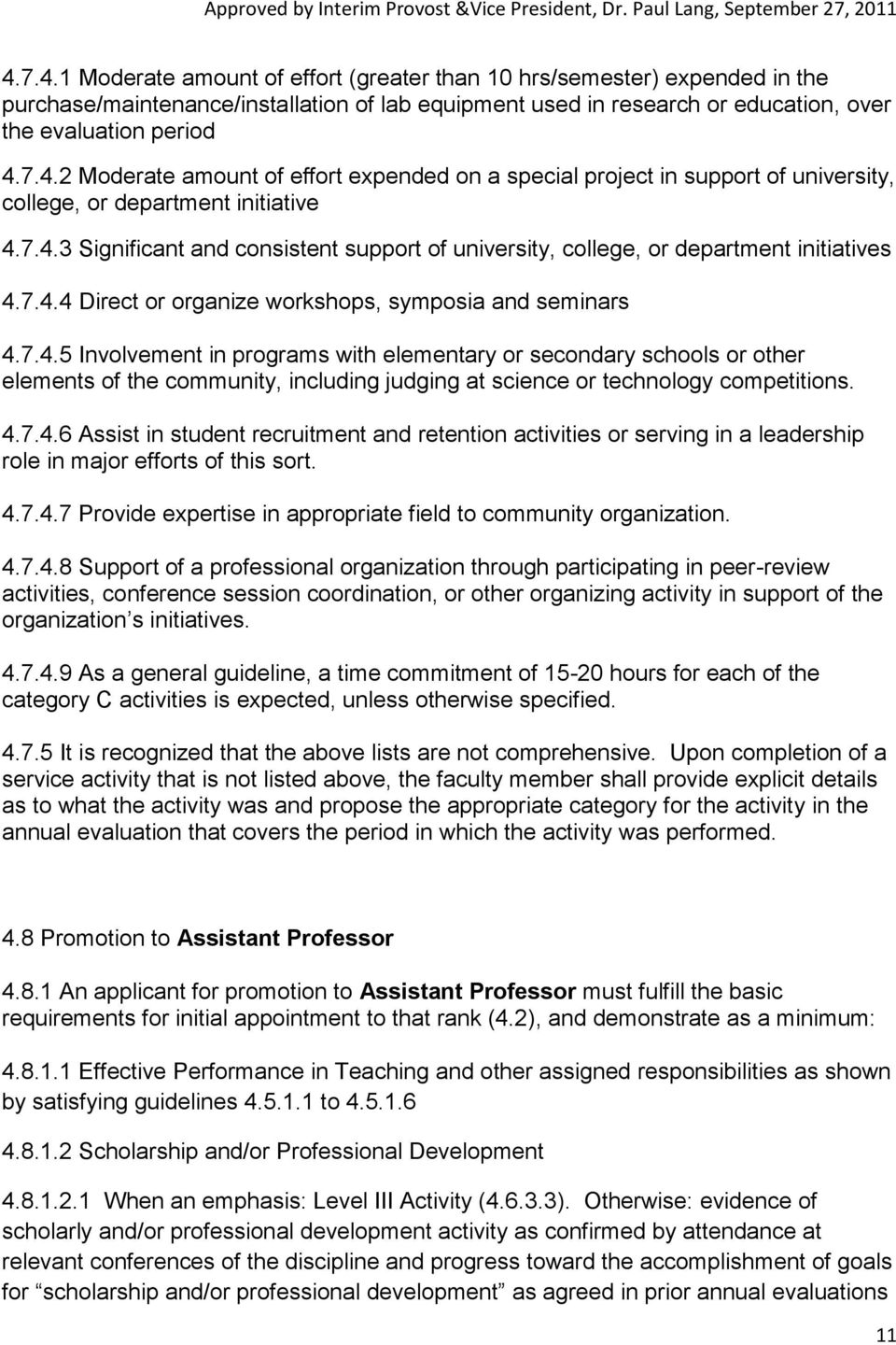 4.7.4.6 Assist in student recruitment and retention activities or serving in a leadership role in major efforts of this sort. 4.7.4.7 Provide expertise in appropriate field to community organization.