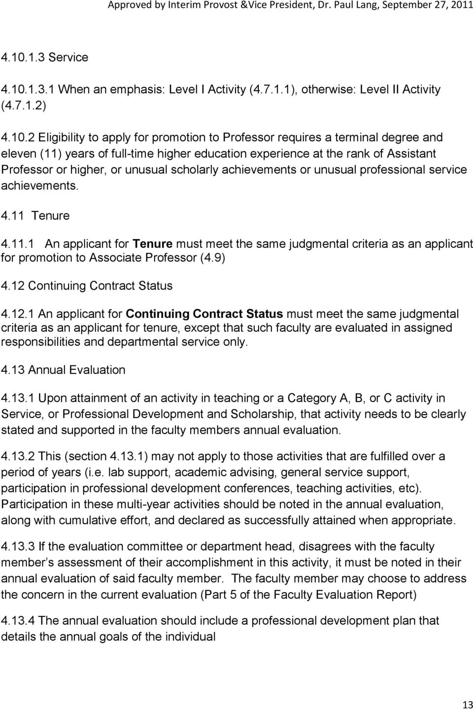 11.1 An applicant for Tenure must meet the same judgmental criteria as an applicant for promotion to Associate Professor (4.9) 4.12
