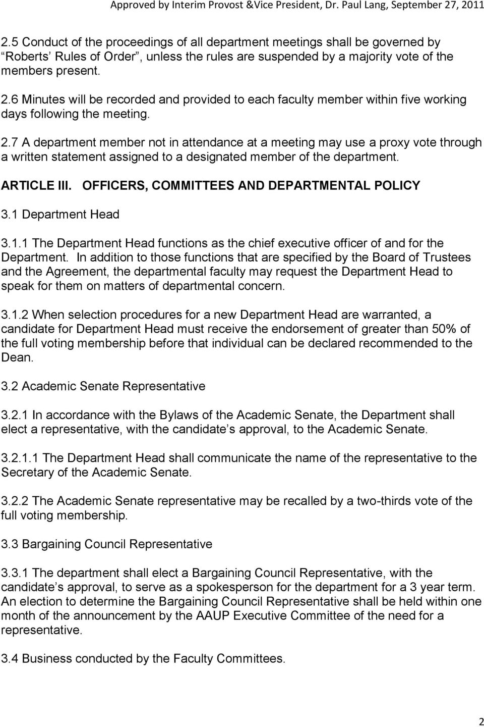 7 A department member not in attendance at a meeting may use a proxy vote through a written statement assigned to a designated member of the department. ARTICLE III.