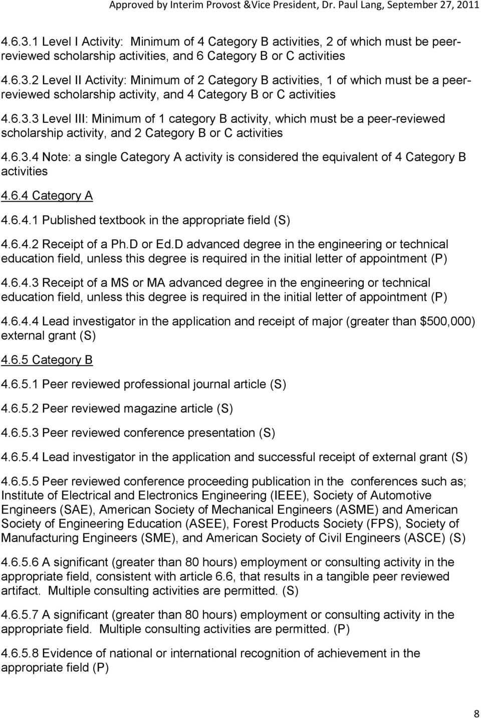 6.4 Category A 4.6.4.1 Published textbook in the appropriate field (S) 4.6.4.2 Receipt of a Ph.D or Ed.