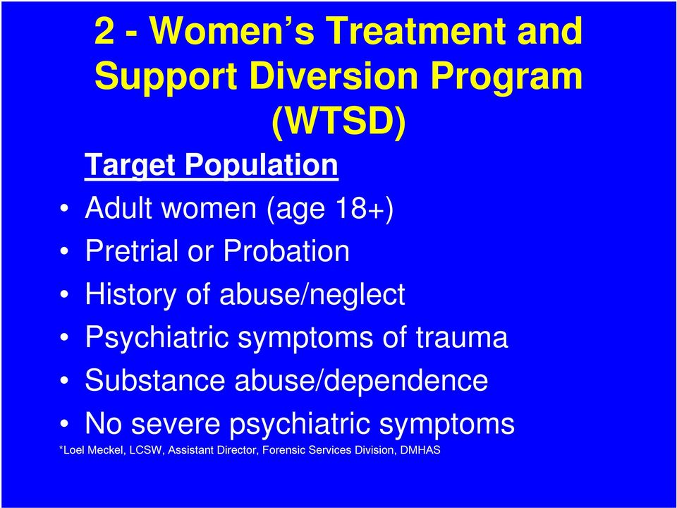 Psychiatric symptoms of trauma Substance abuse/dependence No severe