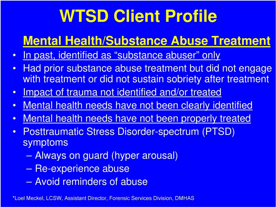 needs have not been clearly identified Mental health needs have not been properly treated Posttraumatic Stress Disorder-spectrum (PTSD)