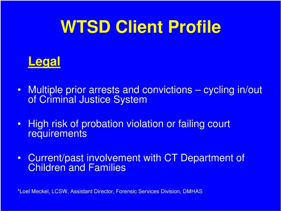 court requirements Current/past involvement with CT Department of Children