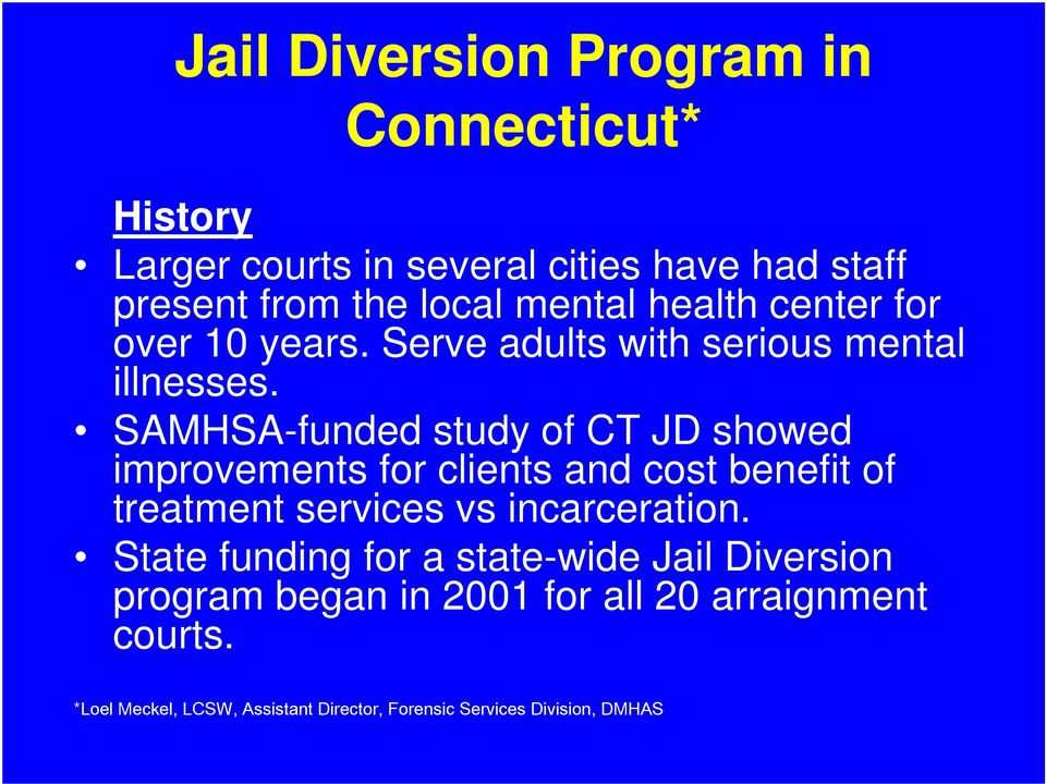 SAMHSA-funded study of CT JD showed improvements for clients and cost benefit of treatment services vs incarceration.