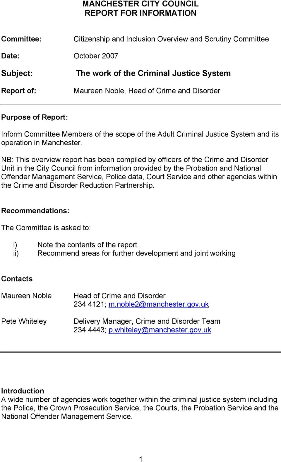 NB: This overview report has been compiled by officers of the Crime and Disorder Unit in the City Council from information provided by the Probation and National Offender Management Service, Police