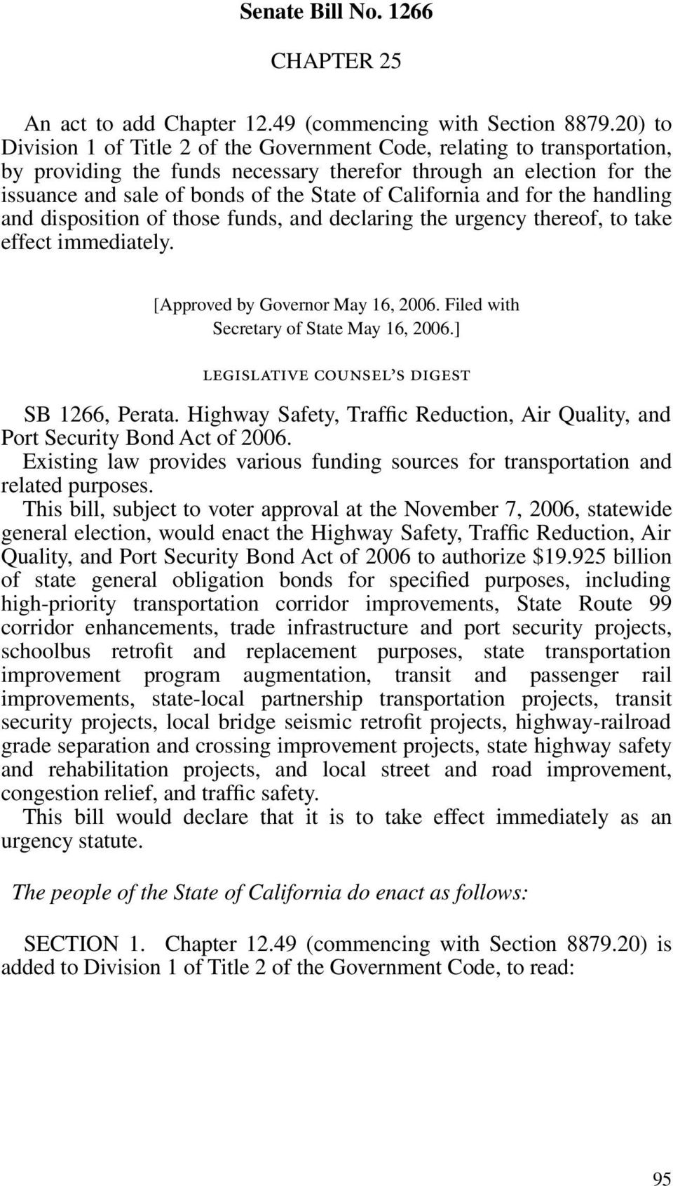 California and for the handling and disposition of those funds, and declaring the urgency thereof, to take effect immediately. [Approved by Governor May 16, 2006.