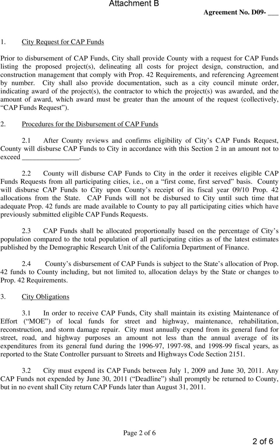 City shall also provide documentation, such as a city council minute order, indicating award of the project(s), the contractor to which the project(s) was awarded, and the amount of award, which