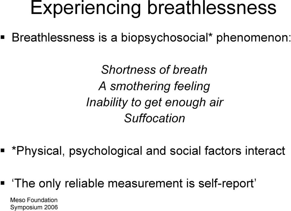 to get enough air Suffocation *Physical, psychological and social
